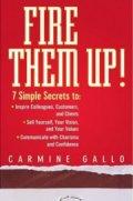 Fire Them Up - Carmine Gallo