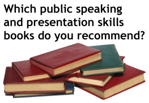 Which public speaking and presentation skills books do you recommend?