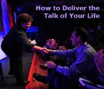 How to Deliver the Talk of Your Life