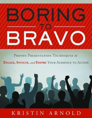 Boring to Bravo, by Kristin Arnold