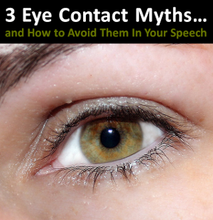 Have you heard these eye contact myths?