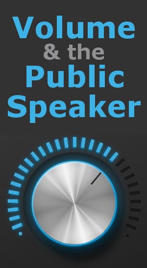 Volume and the Public Speaker