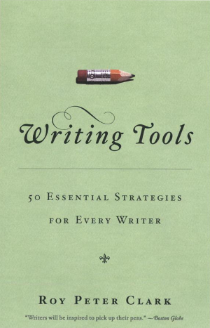 book review writing tools roy peter clark book review writing tools 50 essential strategies for every writer